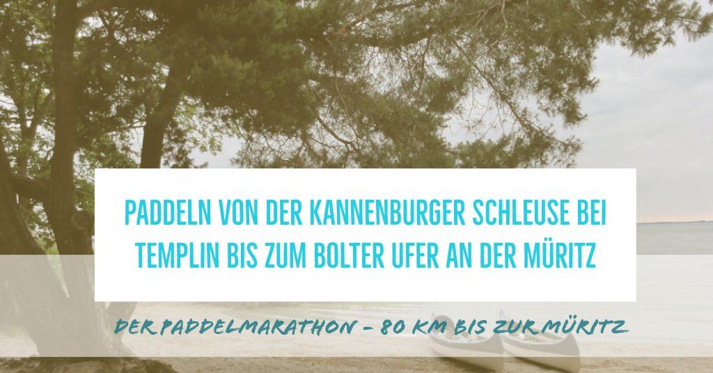 Paddeln von der Kannenburger Schleuse bei Templin bis zum Bolter Ufer an der Müritz
