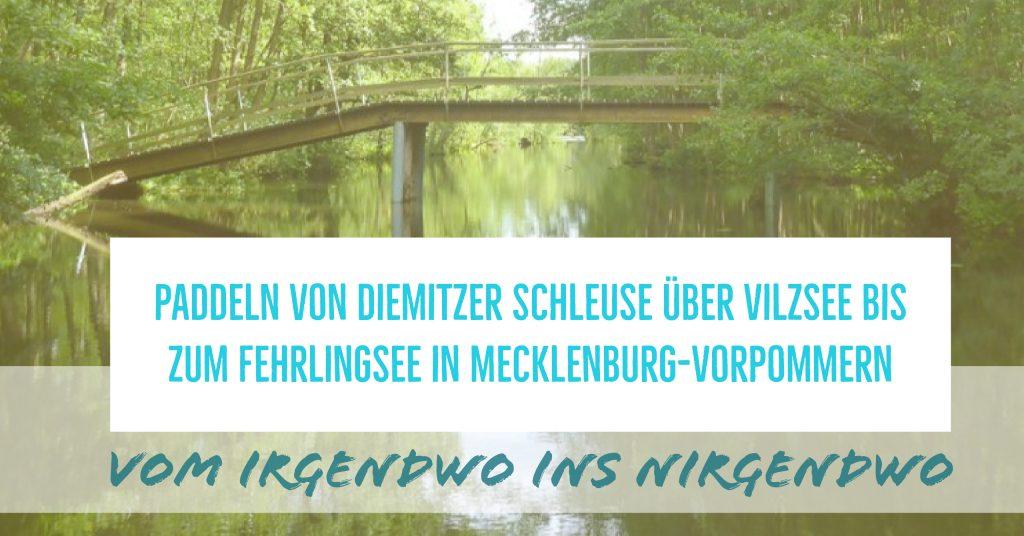 Paddeln von Diemitzer Schleuse über Vilzsee bis zum Fehrlingsee in Mecklenburg-Vorpommern